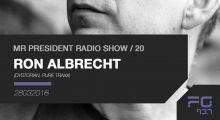 Ron Albrecht – Mr President Radio Show #20