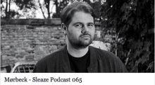 Mørbeck – Sleaze Podcast 065