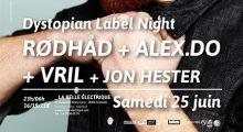 Dystopian Label Night : Alex.do, Jon Hester, Rødhåd, Vril at La Belle Électrique