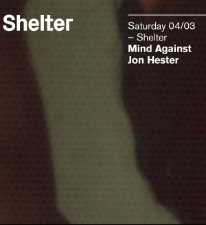 Shelter; Mind Against, Jon Hester