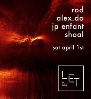 LET with ROD, Alex.do, JP Enfant and Shoal