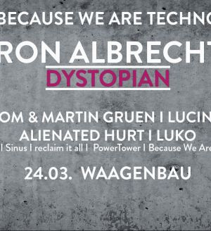 Because We Are Techno mit Ron Albrecht
