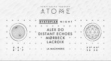 ATOME x Dystopian w/ Alex.Do_Distant Echoes_Mørbeck_Lacroix