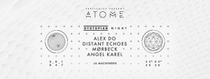 30.04.2017: Dystopian night w/ Alex.Do, Distant Echoes, Mørbeck in Lyon