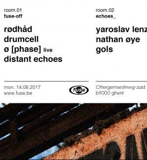 Fuse-off presents Distant Echoes, Ø [Phase], Rødhåd