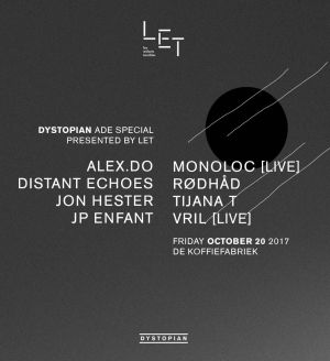 Dystopian ADE Special presented by LET