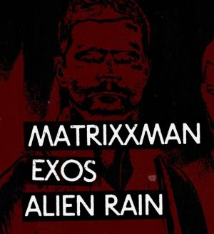 Ääniwalli presents: Matrixxman, Exos, Alien Rain, OHM