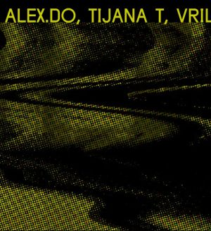 Dystopian Nacht mit Alex.Do, Tijana T & Vril (live)