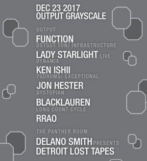 Output Grayscale – Function/ Lady Starlight/ Ken Ishii/ Jon Hester/ Delano Smith