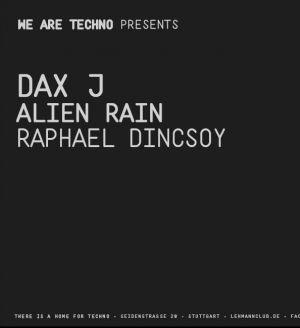We are Techno pres. Dax J & Milton Bradley aka Alien Rain