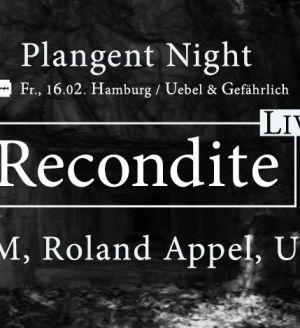 Plangent Night w/ Recondite, Uchi, RNDM, Roland Appel