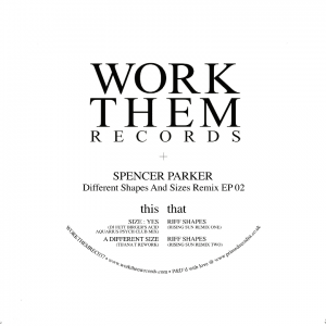 Spencer-Parker-–-Different-Shapes-And-Sizes-Remix-EP02-Work-Them