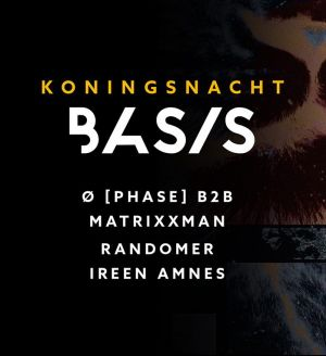 Basis/ Koningsnacht/ Ø [Phase] b2b Matrixxman