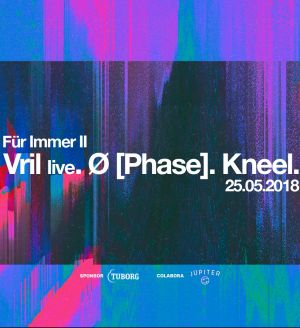 Für Immer II w/: Vril live + Ø [Phase]