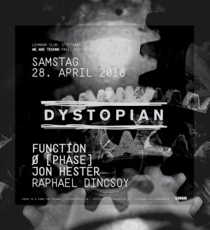 Dystopian Nacht w/ Function, Ø [Phase], Jon Hester, Raphael Dincsoy