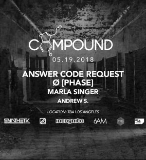 COMPOUND Los Angeles – Summer 2018 w/ Ø [Phase]