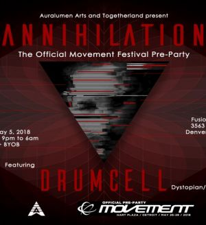 Annihilation Feat. Drumcell: Official Movement Pre-Party