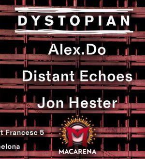 Dystopian Off Week 2018: Alex.Do, Distant Echoes, Jon Hester