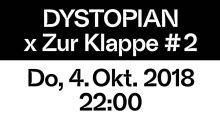04oct2018: Dystopian x Zur Klappe #2, Berlin