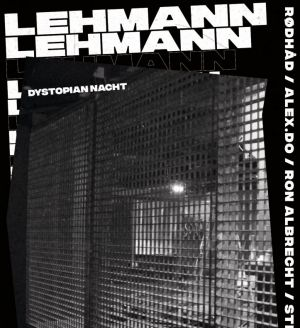 Dystopian Nacht im Lehmann mit Alex.Do, Rødhåd, Ron Albrecht