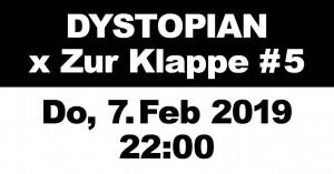 07february2019: Dystopian x Zur Klappe #5, Berlin
