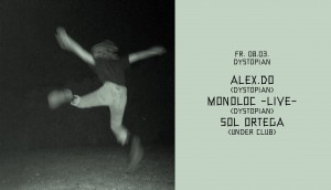08march2019: Dystopian w/ Alex.do, Monoloc (live) & Sol Ortega at Gewölbe, Köln