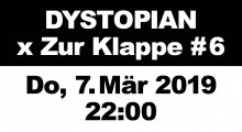 07 march 2019: Dystopian x Zur Klappe #6, Berlin