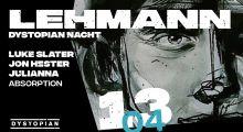 13 april 2019: Dystopian Nacht w/ Jon Hester, Julianna, Luke Slater at Lehmann, Stuttgart
