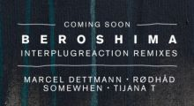 coming soon: Beroshima – Interplugreaction Remixes (Dystopian028)