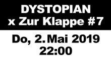 Dystopian x Zur Klappe #7