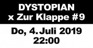 04 july 2019: Dystopian x Zur Klappe #9, Berlin