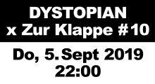 05. September 2019: Dystopian x Zur Klappe #10, Berlin