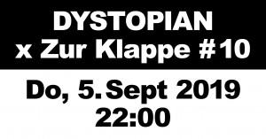 05 September 2019: Dystopian x Zur Klappe #10, Berlin
