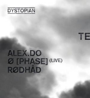 10 years Dystopian at Discosizer, Milano w/ Alex.Do, Ø [Phase], Rødhåd
