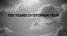 10 Years Dystopian Tour 2019