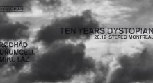 20.december 2019: 10 years Dystopian at Stereo Montréal w/ Drumcell, Rødhåd