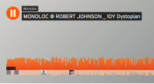 10 years Dystopian at Robert Johnson: Monoloc
